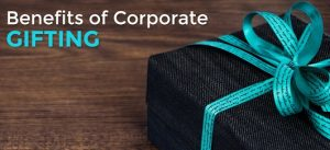 7 benefits of presenting Corporate gifts to clients